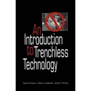 An Introduction to Trenchless Technology by Steven R. Kramer