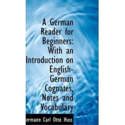 A German Reader for Beginners by Hermann Carl Otto Huss