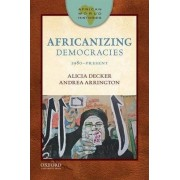 African World Histories: Africanizing Democracies by Alicia Catharine Decker