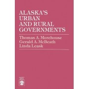 Alaska's Urban and Rural Governments by Thomas A. Morehouse