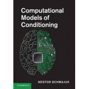 Computational Models of Conditioning by Nestor A. Schmajuk