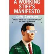 Working Stiff's Manifesto by Iain Levison