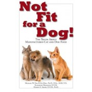 Not Fit for a Dog! by Dr Michael W Fox