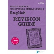 REVISE Edexcel Functional Skills English Level 2 Revision Guide: Level 2 by Julie Hughes