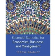 Essential Statistics for Economics, Business and Management by Teresa Bradley