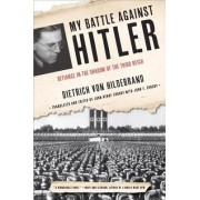 My Battle Against Hitler: Defiance in the Shadow of the Third Reich