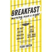 Breakfast - Morning, Noon and Night by Fern Green