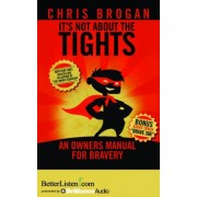 It's Not about the Tights by Chris Brogan