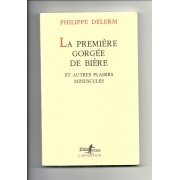 Lot De 3 Livres De Philippe Delerm : La ¨Première Gorgée De Bière - La Sieste Assassinée - Enregistrements Pirates
