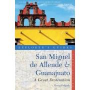 Explorer's Guide San Miguel De Allende & Guanajuato: a Great Destination by Kevin Delgado
