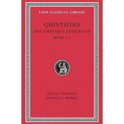 The Orator's Education: v. 1, Bk. 1-2 by Quintilian