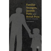 Familiar Strangers, Juvenile Panic and the British Press: The Decline of Social Trust