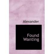 Found Wanting by David Alexander
