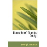 Elements of Machine Design by Henry L Nachman