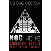 Noc Three Times: Knock-On Effect (Last of the Trilogy)