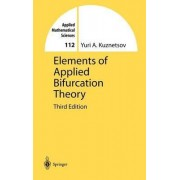 Elements of Applied Bifurcation Theory by Yuri A. Kuznetsov