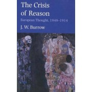 The Crisis of Reason by J. W. Burrow