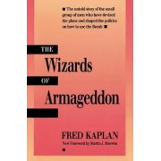 The Wizards of Armageddon by Fred M. Kaplan