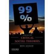 Critical Social Theories by Ben Agger
