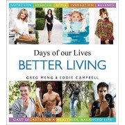 Days of Our Lives Better Living by Greg Meng