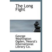 The Long Fight by George Washington Ogden