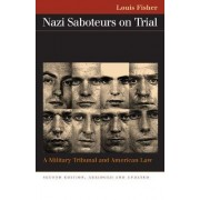 Nazi Saboteurs on Trial by Louis Fisher