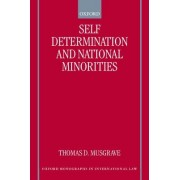 Self Determination and National Minorities by Thomas Duncan Musgrave