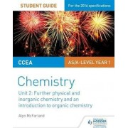 CCEA AS Chemistry Student Guide: Unit 2: Further Physical and Inorganic Chemistry and an Introduction to Organic Chemistry by Alyn G. Mcfarland