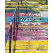 The Social Work Practicum by Cynthia L. Garthwait