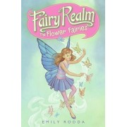 Fairy Realm #2: The Flower Fairies by Emily Rodda