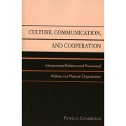 Culture, Communication, and Cooperation by Patricia Covarrubias