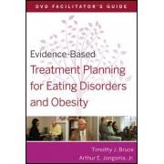 Evidence-based Treatment Planning for Eating Disorders and Obesity DVD Facilitator's Guide by Arthur E. Jongsma