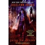 Pray for Dawn by Jocelynn Drake