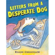 Letters from a Desperate Dog by Eileen Christelow