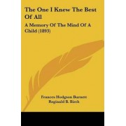 The One I Knew the Best of All by Frances Hodgson Burnett