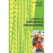 Careers in Aerospace Engineering by Institute for Career Research