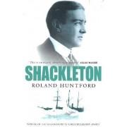 Shackleton by Roland Huntford