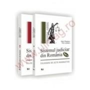 Sistemul judiciar din Romania. Culegere de acte normative. Vol. I+II