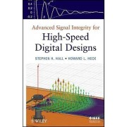 Advanced Signal Integrity for High-Speed Digital Designs by Stephen H. Hall