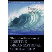 The Oxford Handbook of Positive Organizational Scholarship by Kim S. Cameron