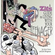 A Zits Guide to Living with Your Teenager by Jim Borgman