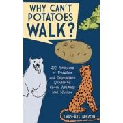 Why Can't Potatoes Walk? by Lars-Ake Janzon