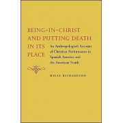 Being-In-Christ and Putting Death in Its Place by Miles Richardson