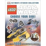 Ultimate Sticker Collection: Lego Star Wars: Choose Your Side! by DK Publishing