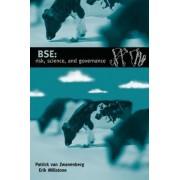 BSE: risk, science and governance by Patrick Van Zwanenburg