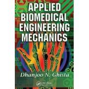 Applied Biomedical Engineering Mechanics by Dhanjoo N. Ghista