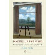 Making Up the Mind by Chris Frith