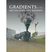 Gradients of the British Main Line Railways by Ian Allan Publishing