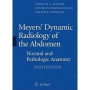 Meyers' Dynamic Radiology of the Abdomen by Morton A. Meyers