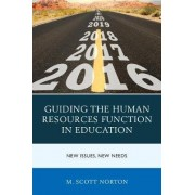 Guiding the Human Resources Function in Education by M. Scott Norton